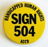 Sign 504 Handicapped Human Rights ACCD button